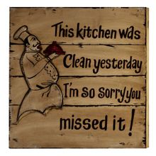 "Wall Art Deko Holzschild - ""The kitchen was clean yesterday..."""