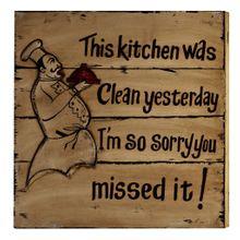 """Wall Art Deko Holzschild - """"The kitchen was clean yesterday..."""""""