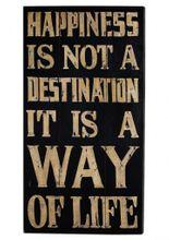 Wall Art Deko Holzschild - Happiness is not a Destination